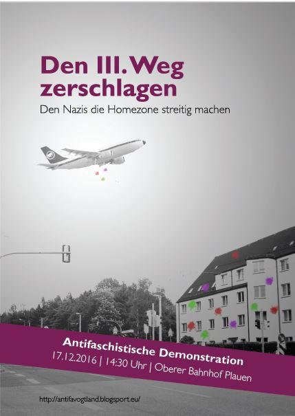 Flyer - den III. Weg zerschlagen! Den Nazis die Homezone streitig machen - Antifaschistische Demonstration - 17.12.2016 - 14:30 - Oberer Bahnhof Plauen